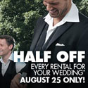 MONDAY MADNESS � HALF OFF EVERY RENTAL FOR YOUR WEDDING!